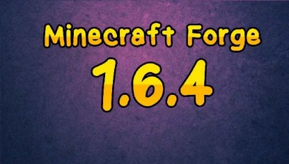 Как установить мод forge на майнкрафт 1.6.4