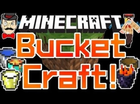 Bucket Craft Mod - вёдра для Minecraft 1.7.2