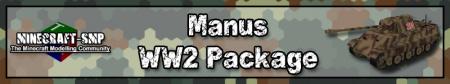 Flan's Content Pack: Manus WW2 Package - Военная техника