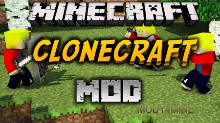 Clone Craft — мод на клонов для Minecraft 1.6.4/1.7.10