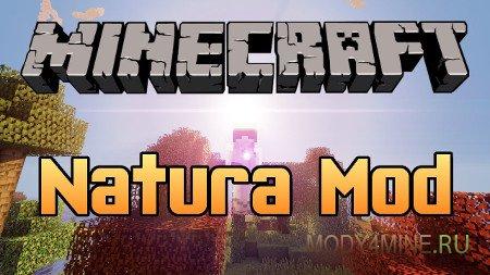 Мод Natura для Minecraft 1.12.2/1.11.2/1.10.2/1.7.10/1.6.4/1.5.2