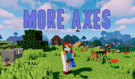 More Axes – мод на топоры для Minecraft 1.15.2/1.14.4/1.12.2/1.11.2