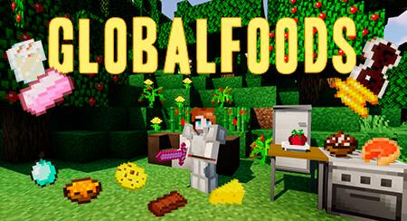 GlobalFoods – мод на еду для Minecraft 1.14.4