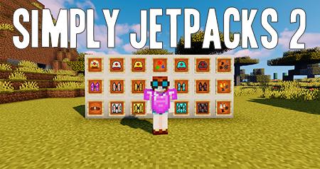 Simply Jetpacks 2 – мод на реактивный ранец для Minecraft 1.16.5, 1.15.2, 1.12.2 и 1.10.2