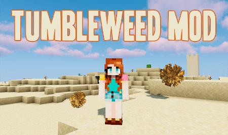 Tumbleweed – мод на перекати-поле для Minecraft 1.7.10-1.12.2, 1.14.4, 1.15.2 и 1.16.5